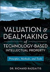 Valuation and Dealmaking of Technology-Based Intellectual Property: Principles, Methods and Tools by Richard Razgaitis (2009-08-03)