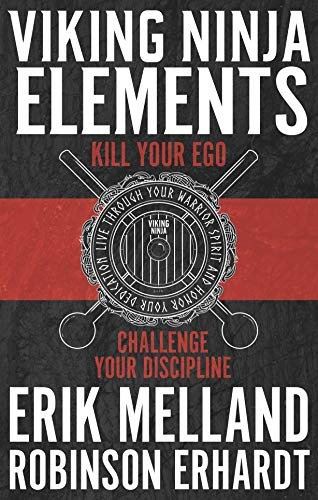 Viking Ninja Elements: Kill Your Ego, Challenge Your ...
