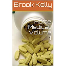 Home Medical. Volume 1 (English Edition)