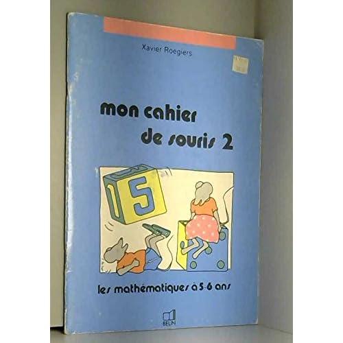 Mon cahier de souris, 5 / 6 ans. Jeux et exercices mathématiques, tome 2