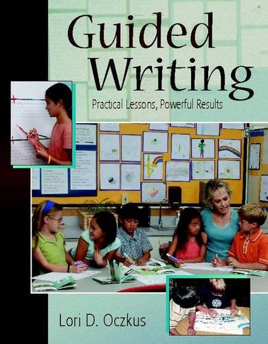 Guided Writing: Practical Lessons, Powerful Results