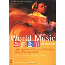2: Rough Guide to World Music Volume Two: Latin and North America, theCaribbean, As ia & the Pacific: Latin and North America,Caribbean,India,Asia and Pacific (Rough Guide Music Guides)