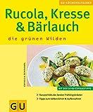 Rucola, Kresse & Bärlauch