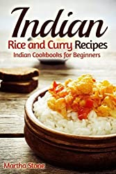 Indian Rice and Curry Recipes: Indian Cookbooks for Beginners by Martha Stone (2014-12-24)