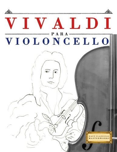 Vivaldi para Violoncello: 10 Piezas Fáciles para Violoncello Libro para Principiantes