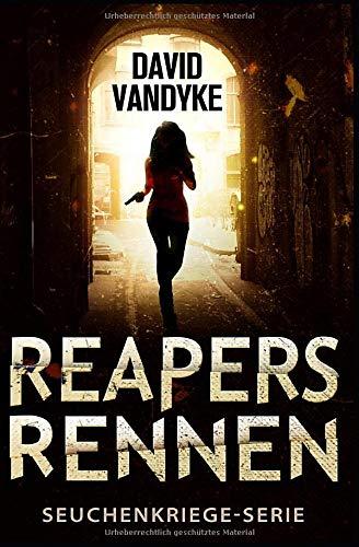 Reapers Rennen: Ein Apokalyptisches Abenteuer (Seuchenkriege-Serie, Band 1)