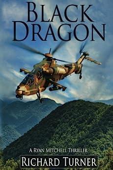 Black Dragon (A Ryan Mitchell Thriller Book 2) by [Turner, Richard]