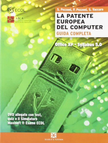 La patente europea del computer. Office XP, Syllabus 5.0. Per le Scuole superiori. Con DVD-ROM