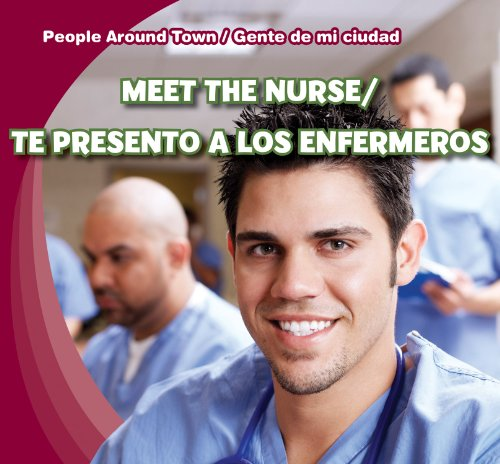 Meet the Nurse / Te presento a los enfermeros (People Around Town / Gente de mi ciudad)