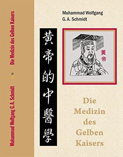 Die Medizin des Gelben Kaisers: Konzepte und Therapien für Körper und Geist in der Traditionellen Chinesischen Medizin