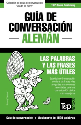 Guía de Conversación Español-Alemán y diccionario conciso de 1500 palabras
