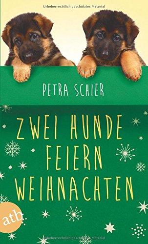 Zwei Hunde feiern Weihnachten: Zwei Romane in einem Band