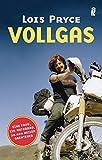 Vollgas: Eine Frau, ein Motorrad, 20.000 Meilen Abenteuer - Lois Pryce