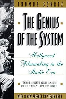 The Genius of the System: Hollywood Filmmaking in the Studio Era di [Schatz, Thomas]