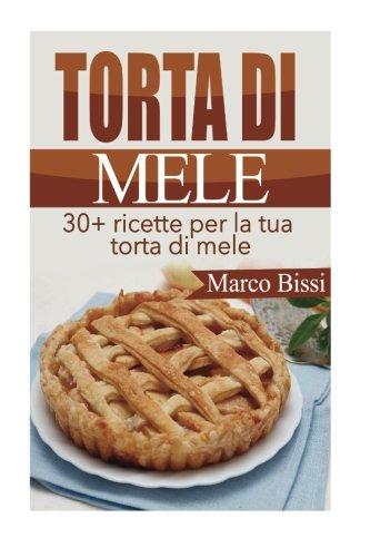 Torta di Mele: 30+ ricette per la tua torta di mele