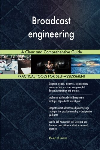 Broadcast engineering: A Clear and Comprehensive Guide