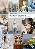 Museum Ratingen: Führer durch die Stadtgeschichte - Alexandra König