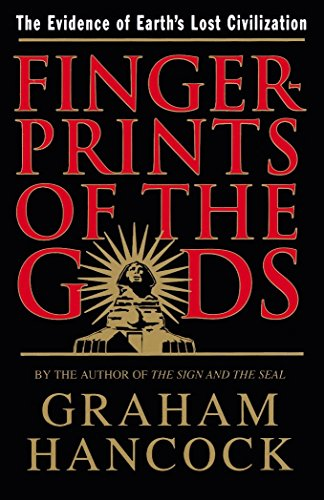 Fingerprints of the Gods: The Evidence of Earth's Lost Civilization por Graham Hancock
