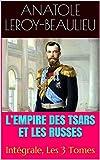 L'Empire des tsars et les Russes: Intégrale, Les 3 Tomes