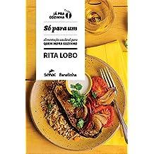 Só para um: Alimentação saudável para quem mora sozinho (Já pra cozinha) (Portuguese Edition)
