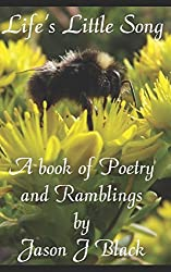 Life's Little Song: A Book of Poetry and Ramblings