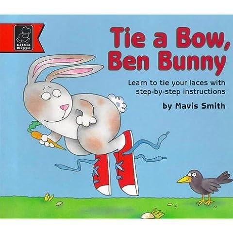 Tie a Bow, Ben Bunny (Learn with) by Mavis Smith (1998-03-20)
