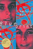 Blueprint Blaupause (Beltz & Gelberg) - Charlotte Kerner