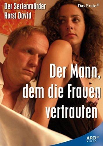 Bild von Der Mann, dem die Frauen vertrauten - Der Serienmörder Horst David