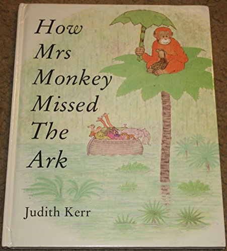 How Mrs Monkey missed the ark.