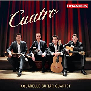 Cuatro [Works For Guitar] [Aquarelle Guitar Quartet] [Chandos: CHAN 10786]