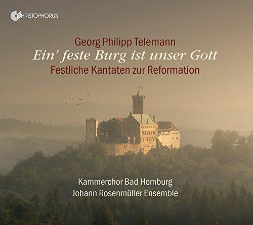 Telemann: Ein´ feste Burg ist unser Gott - Festl. Kantaten zum Reformationstag und Michaelisfest
