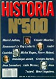HISTORIA [No 500] du 01/08/1988 - MARCEL JULLIAN - CLAUDE MAURIAC - E. LE ORY LADURIE - ANDRE CASTELOT - M. RAGON - P. MOINOT - D. JAMET - G. BORTOLI - J. LACOUTURE - A. DECAUX - JEAN TULARD - H. NOGUERES.