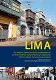 Lima. Centro storico. Conoscenza e restauro. Ediz. italiana, inglese e spagnola. Con DVD (Arti visive, architettura e urbanistica)
