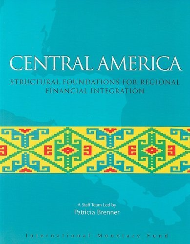 Central America: Structural Foundations for Regional Financial Integration (International Monetary Fund Book) by Patricia Brenner (2006-01-01)