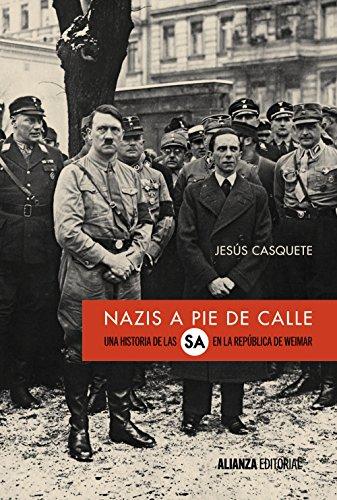 Nazis a pie de calle. Una historia de las SA en la República de Weimar (Alianza Ensayo)