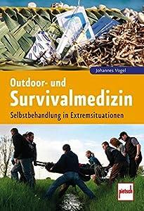 Outdoor- und Survivalmedizin: Selbstbehandlung in Extremsituationen von Hersteller pietsch
