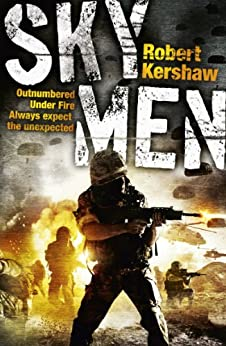 Sky Men: Always expect the unexpected - the real story of the paras by [Kershaw, Robert]