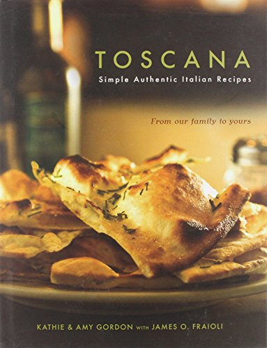 Toscana: Simple Authentic Italian Recipes