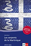 Les serpents de la Martinique: Mit Annotationen (collection enigma) - Isolde Raisch
