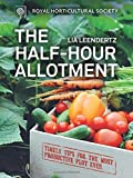 RHS Half Hour Allotment: Extraordinary crops from every day efforts