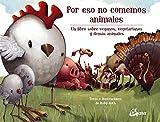 Por eso no comemos animales. Un libro sobre veganos, vegetarianos y demás animales (Peque Gaia)