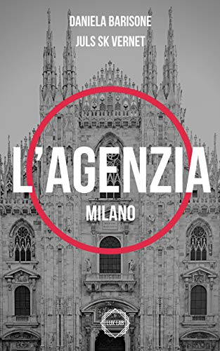 Daniela Barisone - L'Agenzia. Milano (2019)