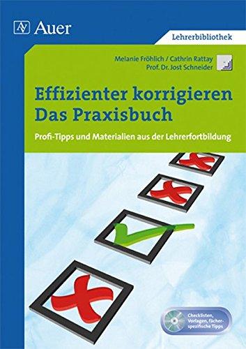 Effizienter korrigieren - Das Praxisbuch: Profi-Tipps und Materialien aus der Lehrerfortbildung (Alle Klassenstufen) (Querenburg-Praxisbücher)