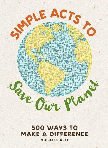 Simple Acts to Save Our Planet por Michelle Neff