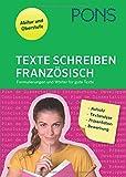 PONS Texte schreiben - Französisch: Formulierungen und Wörter für gute