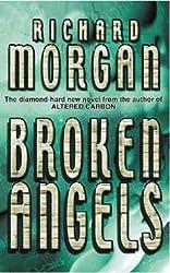 Broken Angels (GOLLANCZ S.F.) by Richard Morgan (2003-12-04)