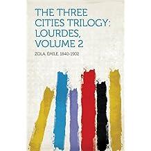 The Three Cities Trilogy: Lourdes, Volume 2