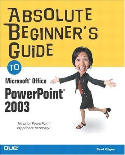 Absolute Beginner's Guide to Microsoft Office PowerPoint 2003 by Read Gilgen (2003-09-22) par Read Gilgen