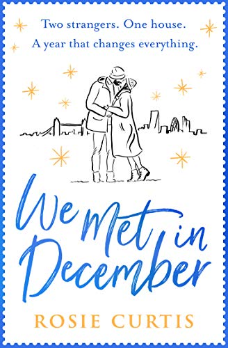 We Met in December: The most romantic, uplifting book you'll read this Christmas by [Curtis, Rosie]