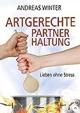 Artgerechte Partnerhaltung. Lieben ohne Stress (Amazon.de)